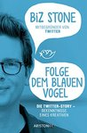 Folge dem blauen Vogel - Die Twitter-Story: Bekenntnisse eines Kreativen