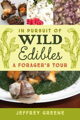 In Pursuit of Wild Edibles: A Foragers Tour