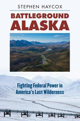 Battleground Alaska by Stephen Haycox