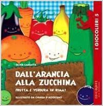 Dall'arancia alla zucchina: Frutta e verdura in rima!