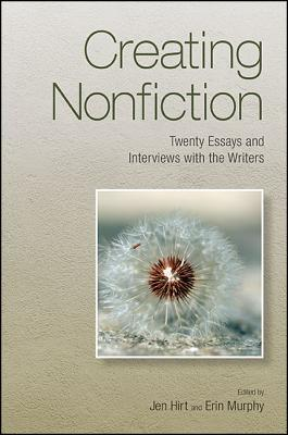 Creating Nonfiction: Twenty Essays and Interviews with the Writers