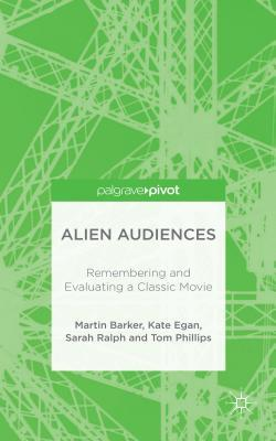 Alien Audiences: Remembering and Evaluating a Classic Movie