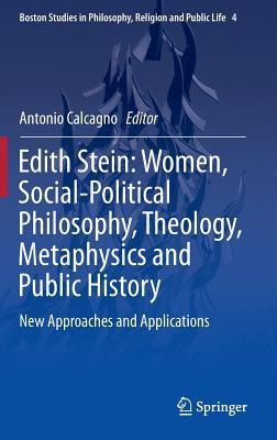 edith-stein-women-social-political-philosophy-theology-metaphysics-and-public-history-new-approaches-and-applications