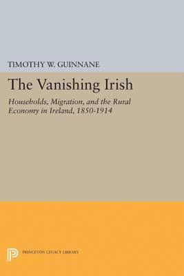 the-vanishing-irish-households-migration-and-the-rural-economy-in-ireland-1850-1914