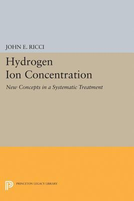 Hydrogen Ion Concentration: New Concepts in a Systematic Treatment