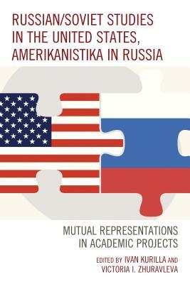 Russian/Soviet Studies in the United States, Amerikanistika in Russia: Mutual Representations in Academic Projects