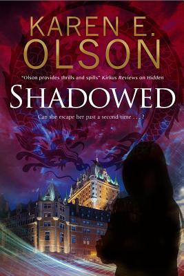 Shadowed A Black Hat Thriller 2 By Karen E Olson