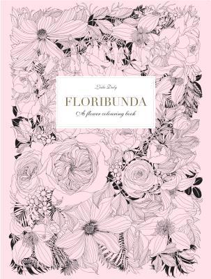 Floribunda: A Flower Coloring Book by Duly Leila