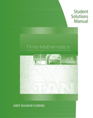 Student Solutions Manual for Tan's Finite Mathematics for the Managerial, Life, and Social Sciences, 11th