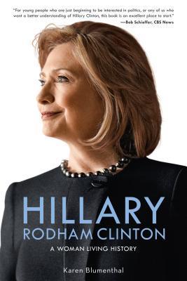 Hillary Rodham Clinton: A Woman Living History