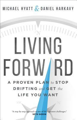 Living Forward by Michael Hyatt