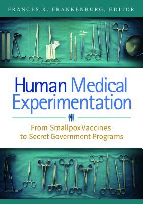 Human Medical Experimentation: From Smallpox Vaccines to Secret Government Programs
