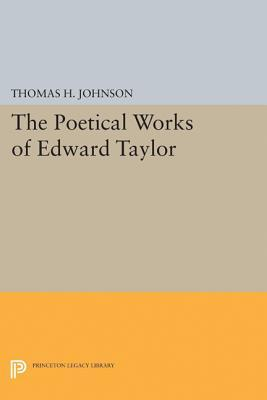 Ebook The Poetical Works of Edward Taylor by Thomas H. Johnson read!