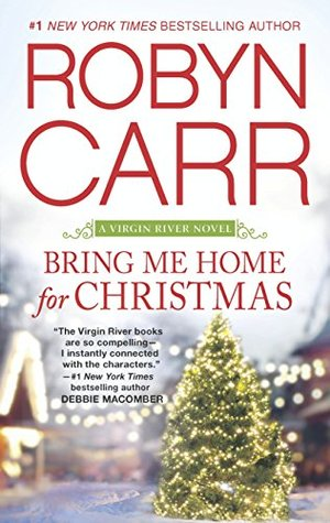 Ebook Bring Me Home for Christmas by Robyn Carr PDF!