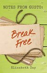 Notes from Gusto: Break Free