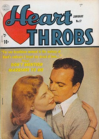 Heart Throbs #17: For one breathless moment in the ecstasy of Reed's embrace I forget my dread of love...