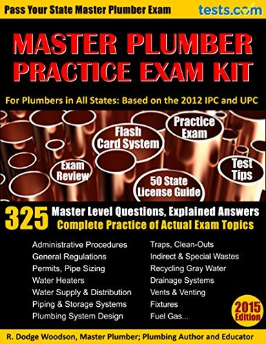 Master Plumber Practice Exam Kit: Pass Your State Master Plumber Exam: 325 Master Level Questions & Explained Answers; Complete Practice of Actual Exam Topics