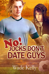 No! Jocks Don't Date Guys (Jock, #2)