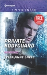 Private Bodyguard by Tyler Anne Snell