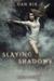 Slaying Shadows (Translucent, #4)