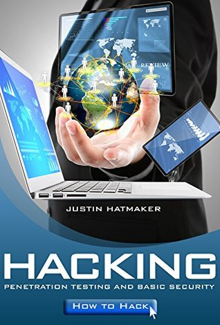 Hacking: Penetration Testing, Basic Security and How To Hack
