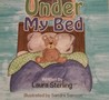 Under My Bed by Laura Sterling
