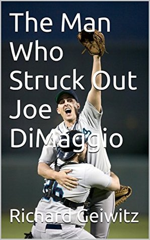 The Man Who Struck Out Joe DiMaggio