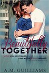 Beautifully Together (The Beautifully, #2)