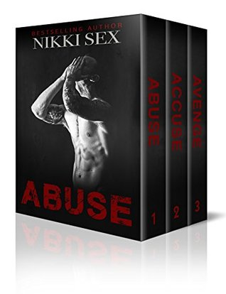 Abuse The Complete Trilogy (Abuse, #1-3) by Nikki Sex
