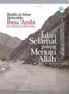 Jalan Selamat Pulang Menuju Allah by Ibn Arabi