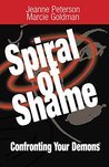 Spiral of Shame: Confronting Your Demons