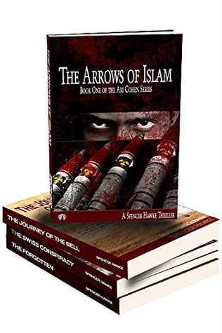 The Arrows of Islam Part 1: A Mossad KGB Iran Terrorism Conspiracy Thriller