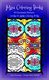 Mini Coloring Books: 45 Geometric Patterns (On the Go Adult Coloring Books 4)