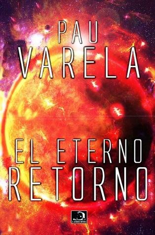 El Eterno Retorno by Pau Varela