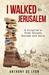 I Walked to Jerusalem: A Pilgrim's Trek Across Europe and Asia