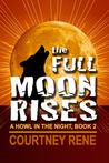 The Full Moon Rises (A Howl in the Night #2)