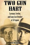 Two Gun Hart: Law Man, Cowboy, and Long-Lost Brother of Al Capone (Paperback)