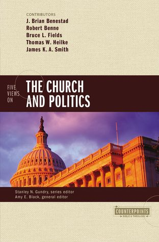Five Views on the Church and Politics by J. Brian Benestad