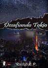 Desafiando Tokio by Rachel R.P