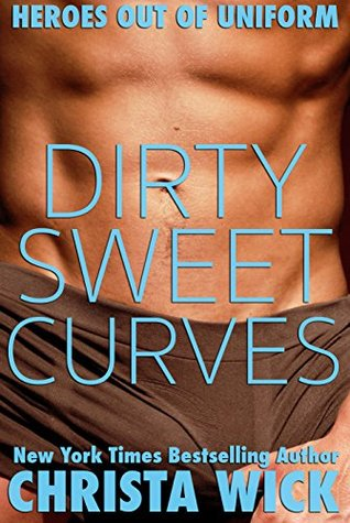 Dirty Sweet Curves (Heroes out of Unifor...