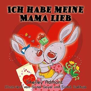 Kinderbuch: Ich habe meine Mama lieb (German children's books) german kids books, childrens books in german, Kinderbücher, german baby books (German Bedtime Collection)