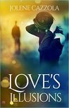 Love's Illusions by Jolene Cazzola