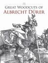 Great Woodcuts of Albrecht Dürer