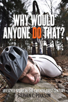 Why Would Anyone Do That?: Lifestyle Sport in the Twenty-First Century