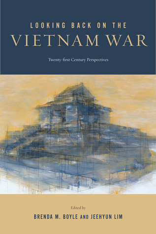 Looking back on the vietnam war twenty first century perspectives 27837829 sciox Choice Image