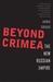 Beyond Crimea: The New Russ...
