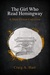 The Girl Who Read Hemingway by Craig A. Hart