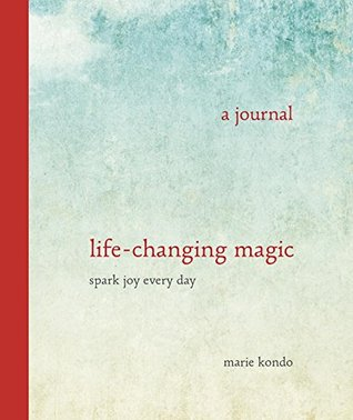 A Journal: Life-Changing Magic, Spark Joy Every Day