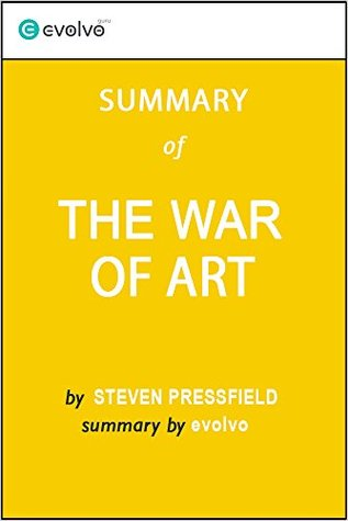 The War of Art: Summary of the Key Ideas - Original Book by Steven Pressfield