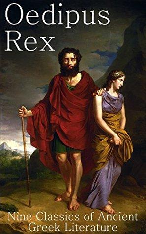 Oedipus Rex: Nine Classics of Ancient Greek Literature